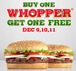 Buy One Get One Free Whopper at Burger King  Dec 9th – 11th